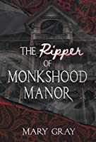 The Ripper of Monkshood Manor