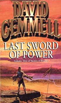 Last Sword Of Power (Stones of Power Book 2) by [Gemmell, David]