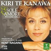 Kiri Te Kanawa - Sole e amore (Puccini Arias) / Kent Nagano