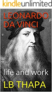 LEONARDO DA VINCI : life and work (English Edition)