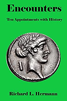 Encounters: Ten Appointments With History by [Hermann, Richard]