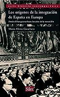 Los orígenes de la integracion de España en Europa