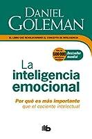 La Inteligencia emocional: Por qué es más importante que el cociente intelectual  / Emotional Intelligence