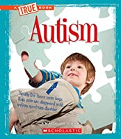 Autism (A True Book)