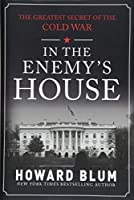 In the Enemy's House: The Greatest Secret of the Cold War