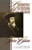 Sermons on Melchizedek & Abraham