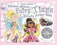 Fabulous Glittery Fairy (Tiara Activity Sticker Books)