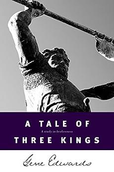 A Tale of Three Kings by [Edwards, Gene]