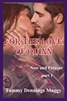 For the Love of Quinn (Now and Forever Part 1)