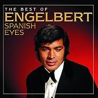 The Best Of Engelbert: Spanish Eyes by Engelbert Humperdinck (2012-02-28)