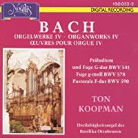 Bach: Organ Works Volume 4