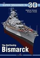 The Battleship Bismarck (Super Drawings in 3D)