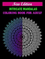 New edition intricate mandalas coloring book for adult: 100 Magical Mandalas  Adult Coloring Book with Fun, Easy, and Relax