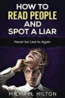 How To Read People And Spot A Liar: Never be Lied to Again [並行輸入品]