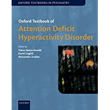 Oxford Textbook of Attention Deficit Hyperactivity Disorder (Oxford Textbooks in Psychiatry)