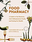 Food Pharmacy: A Guide to Gut Bacteria, Anti-Inflammatory Foods, and Eating for Health (English Edition) 画像