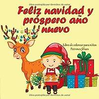 Feliz navidad y próspero año nuevo - Libro de colorear para niños - Patrones felices (Mejor regalo de navidad)