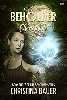 Cherished (Beholder Book 3) by [Bauer, Christina]