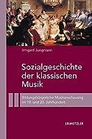 Sozialgeschichte der klassischen Musik: Bildungsbuergerliche Musikanschauung im 19. und 20. Jahrhundert