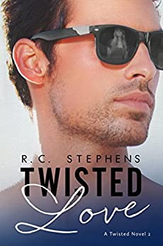 Twisted Love: A Twisted Novel (The Twisted Series Book 2) by [Stephens, R.C.]