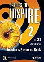 Themes to Inspire for Ks3. Teacher's Resource Book 2