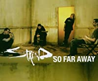 So Far Away by Staind (2003-08-05)