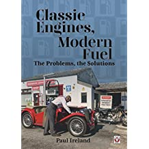 Classic Engines, Modern Fuel: The Problems, the Solutions