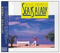 SEA IS A LADY by TOSHIKI KADOMATSU (1994-12-16)