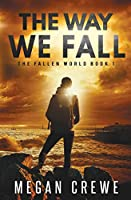 The Way We Fall (The Fallen World)