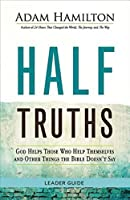 Half Truths: God Helps Those Who Help Themselves and Other Things the Bible Doesn't Say