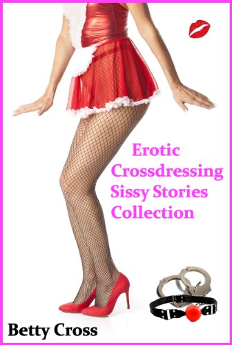 Erotic Crossdressing Sissy Stories Collection (English Edition)