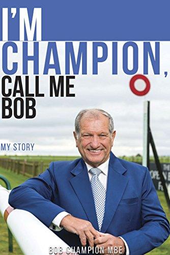 I'm Champion, Call Me Bob: My ...