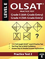 Olsat Practice Test Grade 5 (6th Grade Entry) & Grade 4 (5th Grade Entry)-Test: One Olsat E Practice Test (Practice Test Two), Gifted and Talented 6th Grade & 5th Grade Admissions, Practice for Gifted Test & Gate Exam, Gifted and Talented 4th Grade Test for Fifth Grade Entry, Gifted and Talented Grade 5 Test for Sixth Grade Entry, Oti