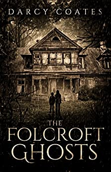 [Coates, Darcy]のThe Folcroft Ghosts (English Edition)