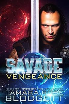 The Savage Vengeance (#4): New Adult Dark Paranormal/Sci-fi Romance (The Savage Series) by [Blodgett, Tamara Rose]