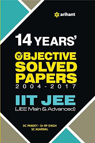 [画像:14 Years' IIT JEE Objective Solved Papers [Paperback] [Jan 01, 2017] D C Pandey; R P Singh and S C Agarwal]