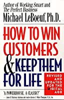 How to Win Customers and Keep Them for Life, Revised Edition