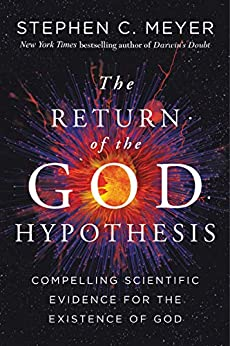 The Return of the God Hypothesis: Compelling Scientific Evidence for the Existence of God by [Meyer, Stephen C.]