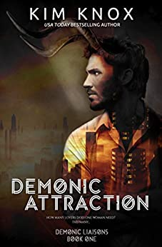 Demonic Attraction (Demonic Liaisons Book 1) by [Knox, Kim]