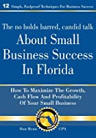 The No Holds Barred, Candid Talk about Small Business Success in Florida