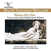 Kissing Her Hair: Early Songs by R. Vaughan Williams (2010-06-08)