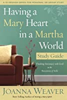 Having a Mary Heart in a Martha World Study Guide: Finding Intimacy with God in the Busyness of Life (A 10-session Series for Personal or Group Study)【洋書】 [並行輸入品]