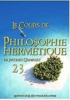 Cours de Philosophie herm?tique 23 de La Nouvelle Atlantide par Jacques Grimault [並行輸入品]