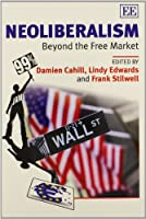 Neoliberalism: Beyond the Free Market