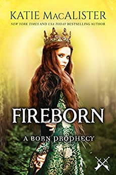 Fireborn (A Born Prophecy Book 1) by [MacAlister, Katie]