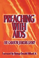 Preaching With AIDS: The Carolyn Jenkins Story