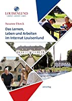 Das Lernen, Leben und Arbeiten im Internat Louisenlund