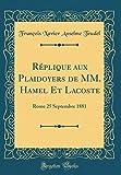 ラコステ Replique Aux Plaidoyers de MM. Hamel Et Lacoste: Rome 25 Septembre 1881 (Classic Reprint)