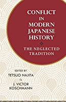 Conflict in Modern Japanese History: The Neglected Tradition (Cornell East Asia)