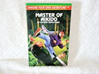 MASTER OF AIKEDO (Choose Your Own Adventure)